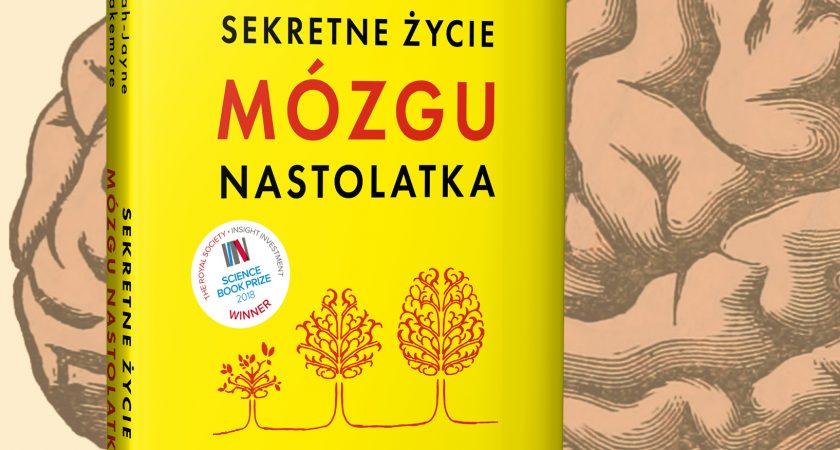 #LekturaObowiązkowa: Sekretne Życie Mózgu Nastolatka